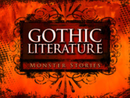 Gothic Literature: Monster Stories