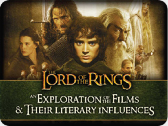 The Lord of the Rings: An Exploration of the Films & Their Literary Influences