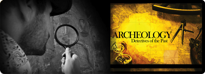 Archeology: Detectives of the Past