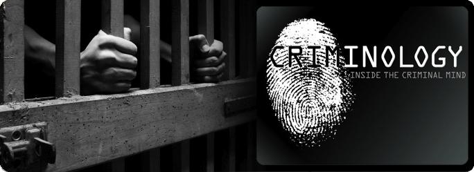 Criminology: Inside the Criminal Mind