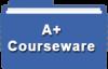 A+ Courseware