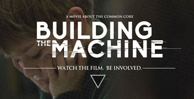 """""""Building the Machine"""" – A Review of Common Core Documentary"""