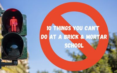 10 Things You Can't Do at A Brick & Mortar School