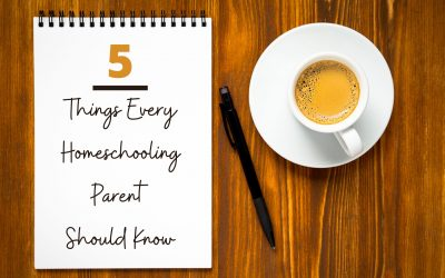 5 Things Every Homeschooling Parent Should Know
