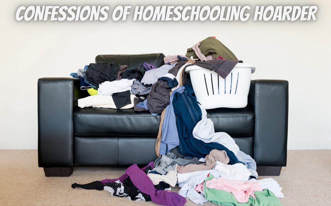Confessions of a Homeschooling Hoarder