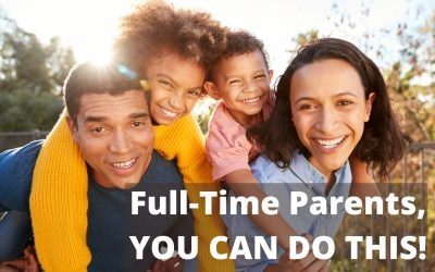 Full-Time Parents, You Can Do This!