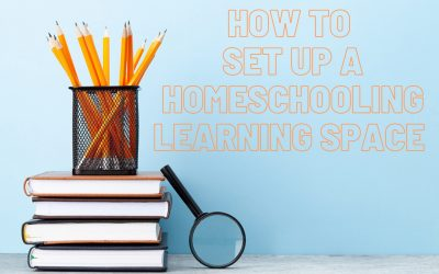 How to Set Up a Homeschooling Learning Space