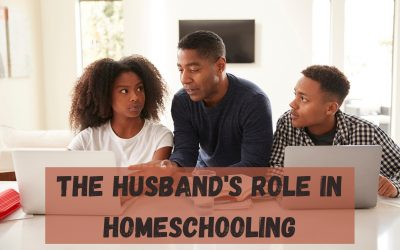 The Husband's Role in Homeschooling