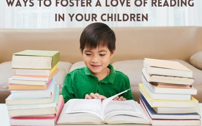 Ways to Foster A Love of Reading in Your Children