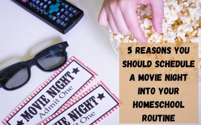 5 Reasons You Should Schedule a Movie Night Into Your Homeschool Routine