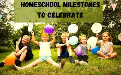 Homeschool Milestones to Celebrate
