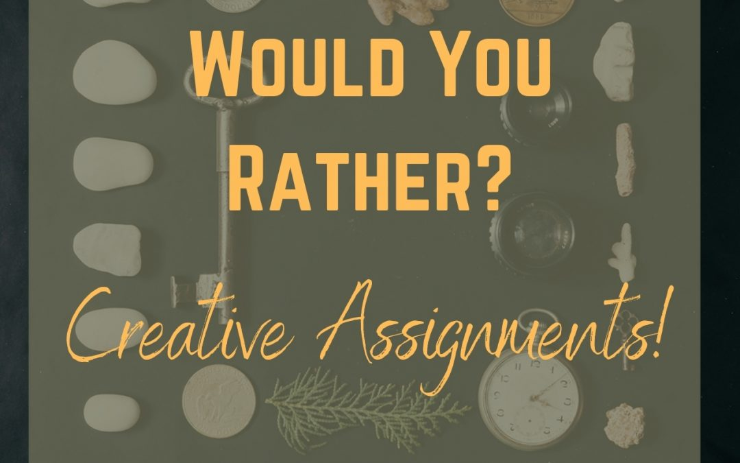 Would You Rather – Creative Assignments
