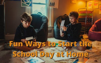 Fun Ways to Start the School Day at Home