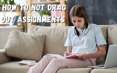 How To Not Drag Out Assignments