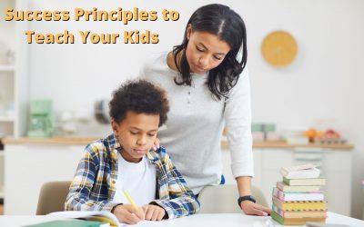 Success Principles to Teach Your Kids
