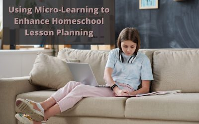 Using Micro-Learning to Enhance Homeschool Lesson Planning