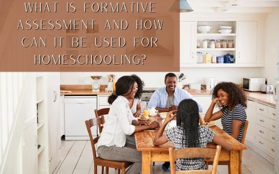 What is Formative Assessment and How Can it Be Used for Homeschooling?