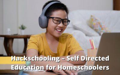 Hackschooling – Self Directed Education for Homeschoolers