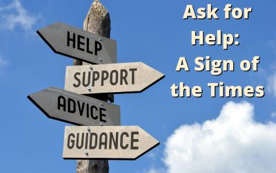 Ask for Help: A Sign of the Times