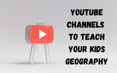 YouTube Channels to Teach Your Kids Geography