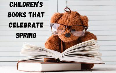 Children's Books That Celebrate Spring