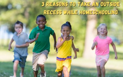3 Reasons to Take an Outside Recess While Homeschooling