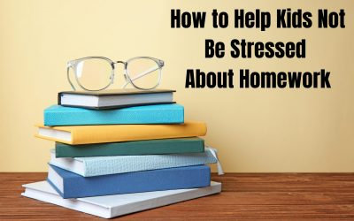 How to Help Kids Not Be Stressed About Homework