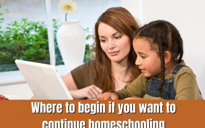 Where to begin if you want to continue homeschooling