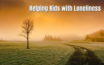 Helping Kids with Loneliness