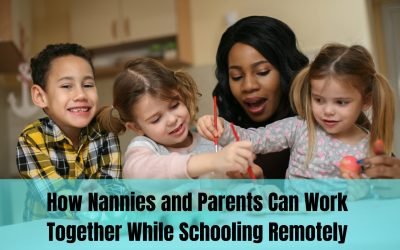How Nannies and Parents Can Work Together While Schooling Remotely
