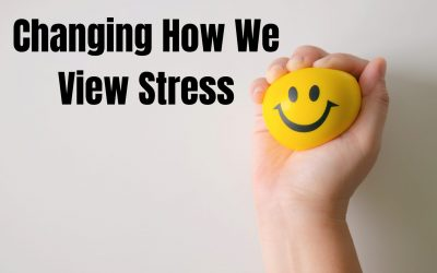 Changing How We View Stress