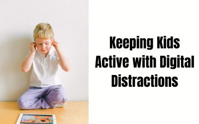 Keeping Kids Active with Digital Distractions