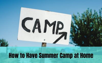 How to Have Summer Camp at Home