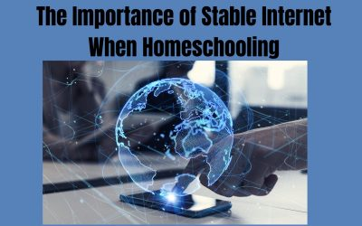The Importance of Stable Internet When Homeschooling