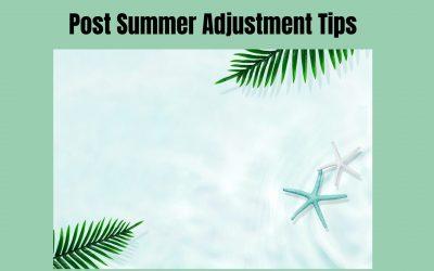 Post Summer Adjustment Tips