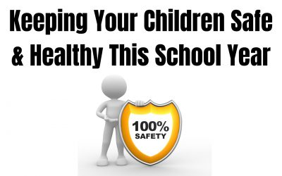 Keeping Your Children Safe & Healthy This School Year